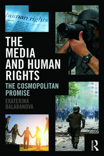 The Media and Human Rights The Cosmopolitan Promise book cover