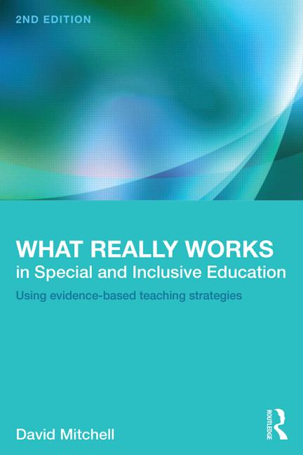 What Really Works in Special and Inclusive Education Using evidence-based teaching strategies book cover