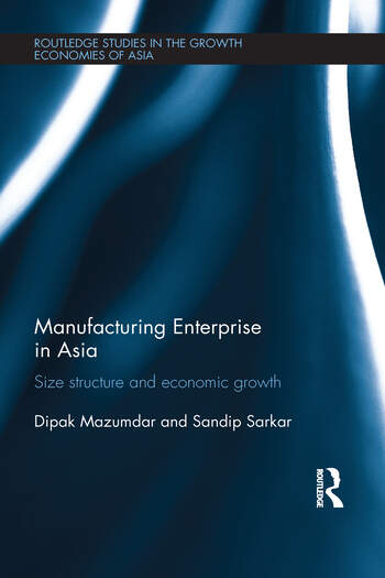Manufacturing Enterprise in Asia Size Structure and Economic Growth book cover
