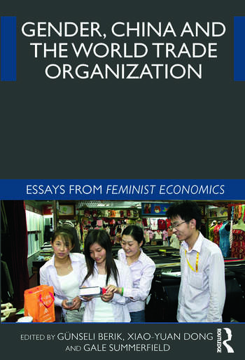 Gender, China and the World Trade Organization Essays from Feminist Economics book cover