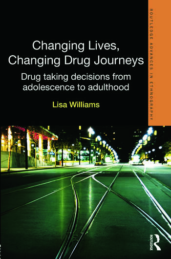 Changing Lives, Changing Drug Journeys Drug Taking Decisions from Adolescence to Adulthood book cover
