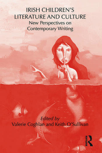 Irish Children's Literature and Culture New Perspectives on Contemporary Writing book cover