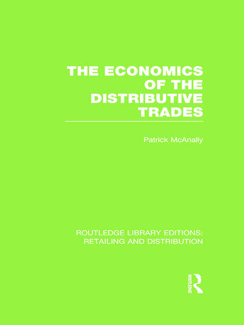 The Economics of the Distributive Trades (RLE Retailing and Distribution) book cover