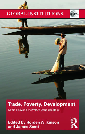 Trade, Poverty, Development Getting Beyond the WTO's Doha Deadlock book cover