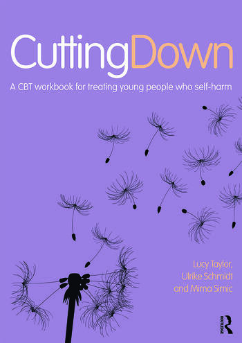 Cutting Down: A CBT workbook for treating young people who self-harm book cover
