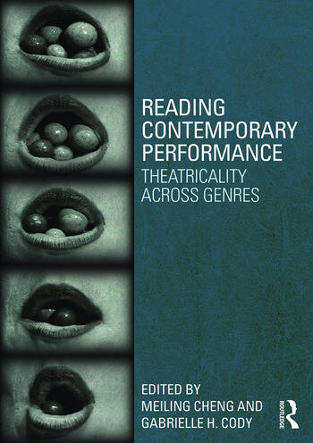 Reading Contemporary Performance Theatricality Across Genres book cover