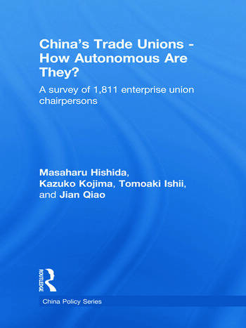 China's Trade Unions - How Autonomous Are They? A Survey of 1811 Enterprise Union Chairpersons book cover