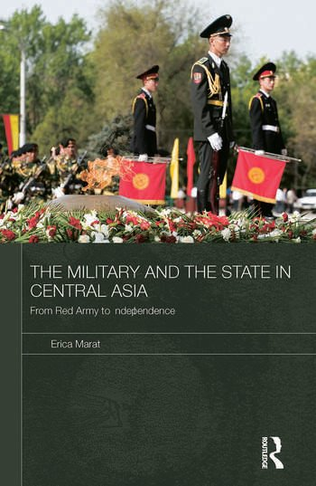 The Military and the State in Central Asia From Red Army to Independence book cover