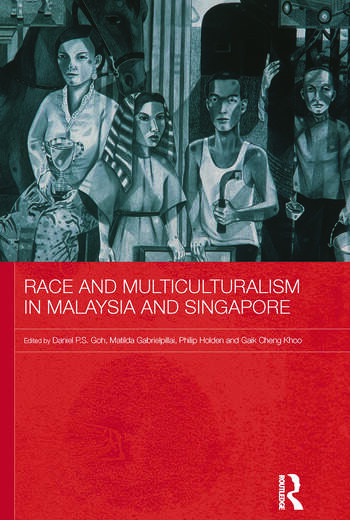 Race and Multiculturalism in Malaysia and Singapore book cover