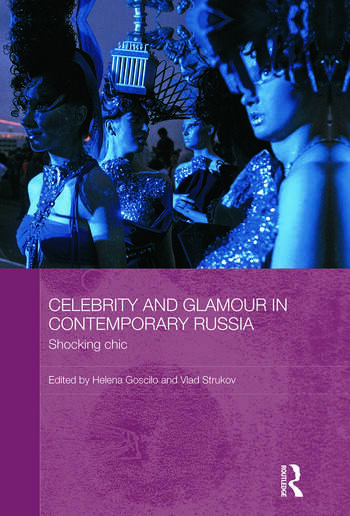 Celebrity and Glamour in Contemporary Russia Shocking Chic book cover