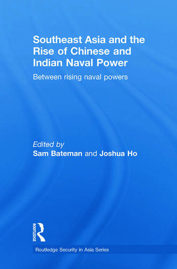 Southeast Asia and the Rise of Chinese and Indian Naval Power Between Rising Naval Powers book cover