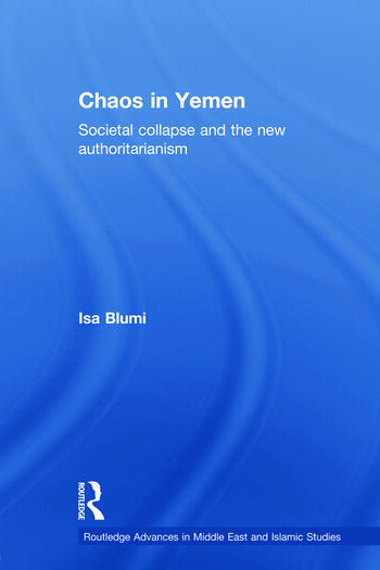 Chaos in Yemen Societal Collapse and the New Authoritarianism book cover
