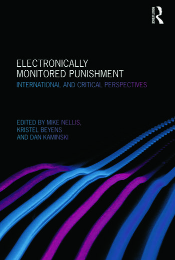 Electronically Monitored Punishment International and Critical Perspectives book cover