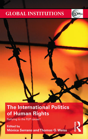 The International Politics of Human Rights Rallying to the R2P Cause? book cover