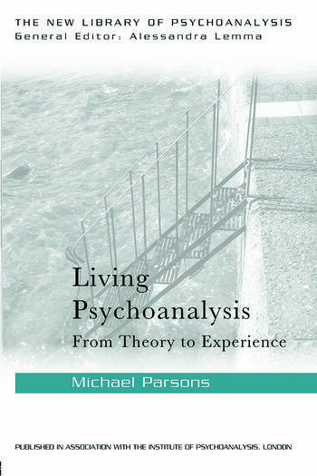 Living Psychoanalysis From theory to experience book cover