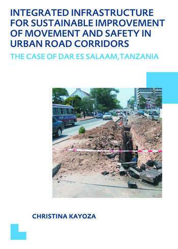 Integrated Infrastructure for Sustainable Improvement of Movement and Safety in Urban Road Corridors UNESCO-IHE PhD Thesis book cover