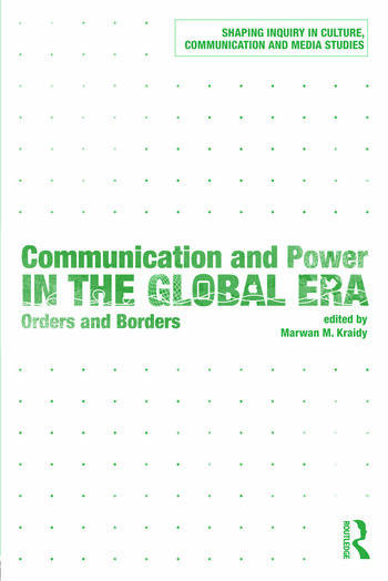 Communication and Power in the Global Era Orders and Borders book cover