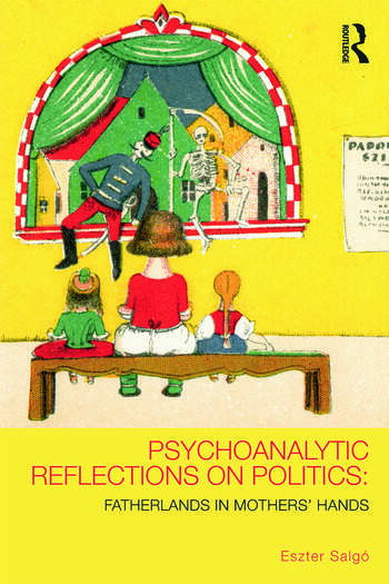 Psychoanalytic Reflections on Politics Fatherlands in mothers' hands book cover