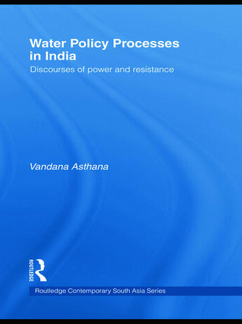 Water Policy Processes in India Discourses of Power and Resistance book cover