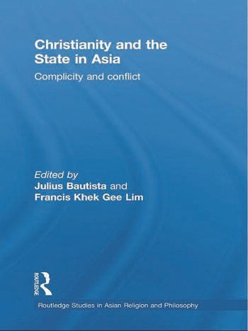 Christianity and the State in Asia Complicity and Conflict book cover