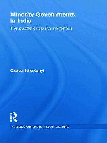 Minority Governments in India The Puzzle of Elusive Majorities book cover