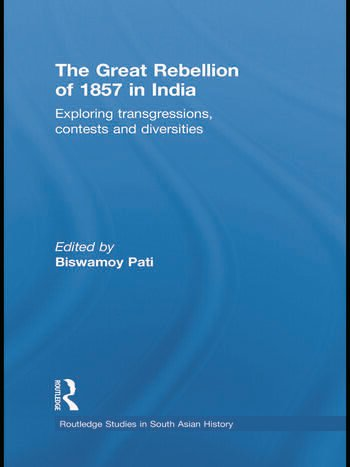The Great Rebellion of 1857 in India Exploring Transgressions, Contests and Diversities book cover