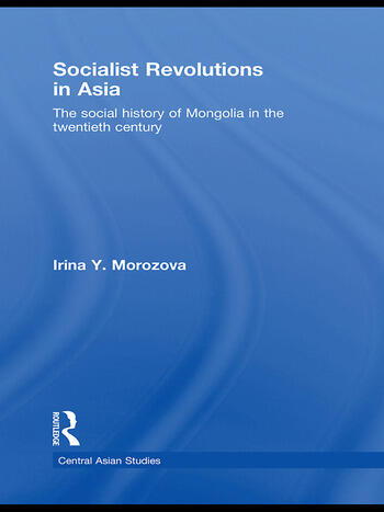 Socialist Revolutions in Asia The Social History of Mongolia in the 20th Century book cover