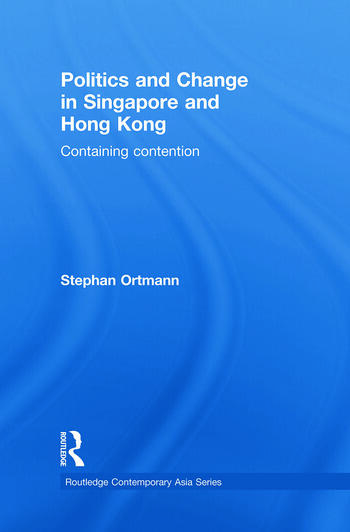 Politics and Change in Singapore and Hong Kong Containing Contention book cover