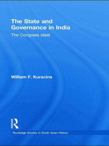 The State and Governance in India The Congress Ideal book cover