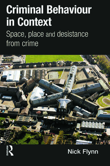 Criminal Behaviour in Context Space, Place and Desistance from Crime book cover