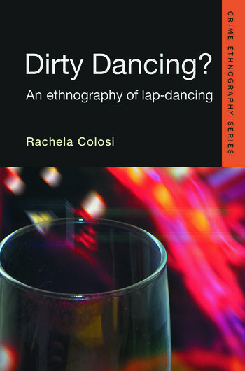 Dirty Dancing An Ethnography of Lap Dancing book cover