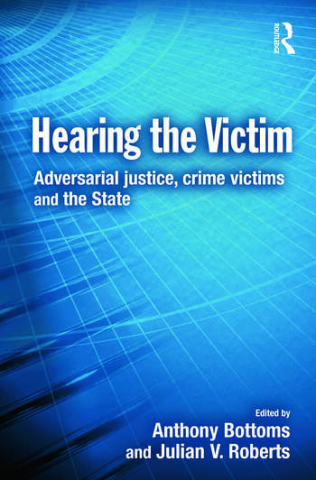 Hearing the Victim Adversarial Justice, Crime Victims and the State book cover