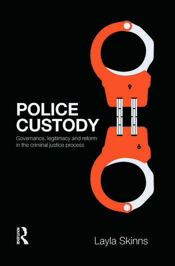 Police Custody Governance, Legitimacy and Reform in the Criminal Justice Process book cover