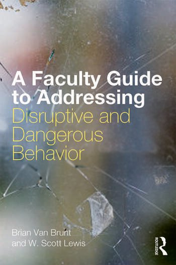 A Faculty Guide to Addressing Disruptive and Dangerous Behavior book cover