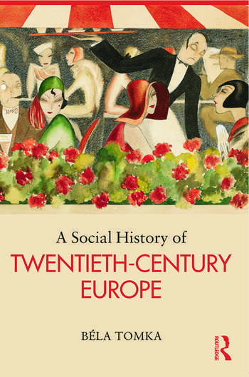 A Social History of Twentieth-Century Europe book cover