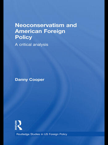 Neoconservatism and American Foreign Policy A Critical Analysis book cover