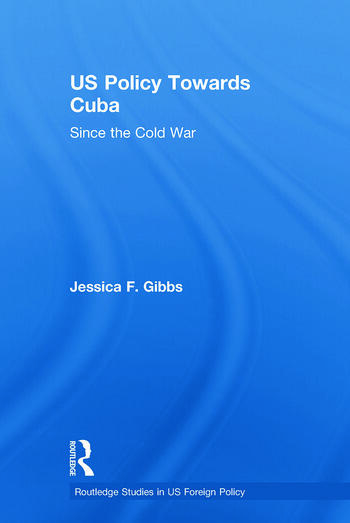 US Policy Towards Cuba Since the Cold War book cover