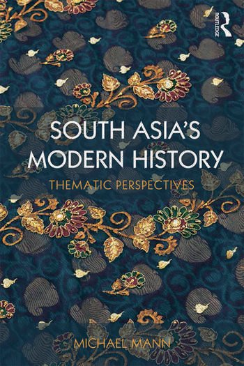 South Asia's Modern History Thematic Perspectives book cover