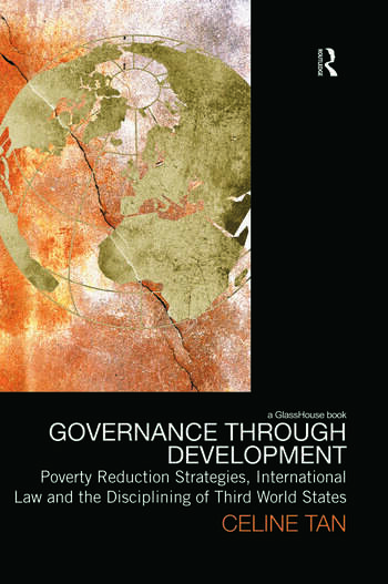 Governance through Development Poverty Reduction Strategies, International Law and the Disciplining of Third World States book cover