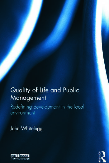 Quality of Life and Public Management Redefining Development in the Local Environment book cover