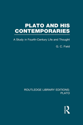 Plato and His Contemporaries (RLE: Plato) A Study in Fourth Century Life and Thought book cover