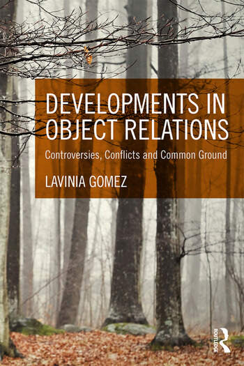 Developments in Object Relations Controversies, Conflicts, and Common Ground book cover