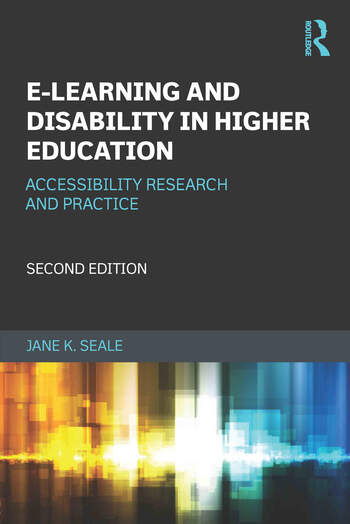 E-learning and Disability in Higher Education Accessibility Research and Practice book cover