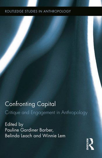 Confronting Capital Critique and Engagement in Anthropology book cover