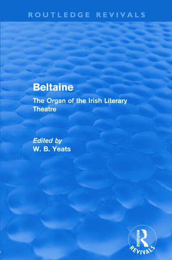 Beltaine (Routledge Revivals) The Organ of the Irish Literary Theatre book cover