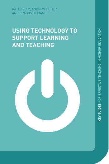 Using Technology to Support Learning and Teaching book cover