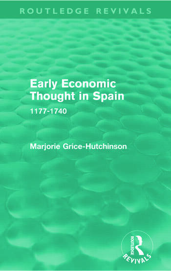 Early Economic Thought in Spain, 1177-1740 (Routledge Revivals) book cover