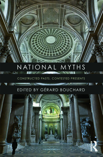 National Myths Constructed Pasts, Contested Presents book cover