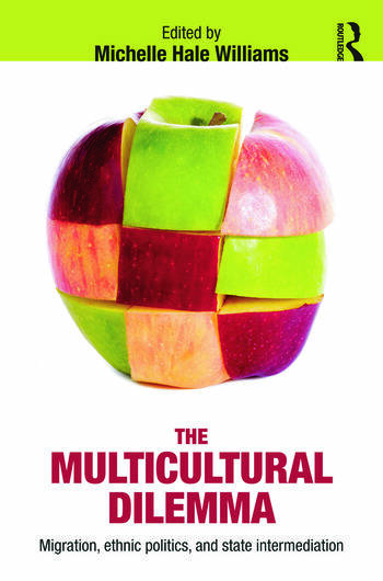 The Multicultural Dilemma Migration, Ethnic Politics, and State Intermediation book cover