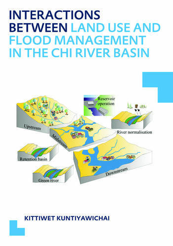 Interactions between Land Use and Flood Management in the Chi River Basin UNESCO-IHE PhD Thesis book cover